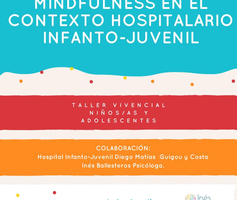 MINDFULNESS EN EL HOSPITAL INFANTO JUVENIL DIEGO MATÍAS GUIGOU Y COSTA.