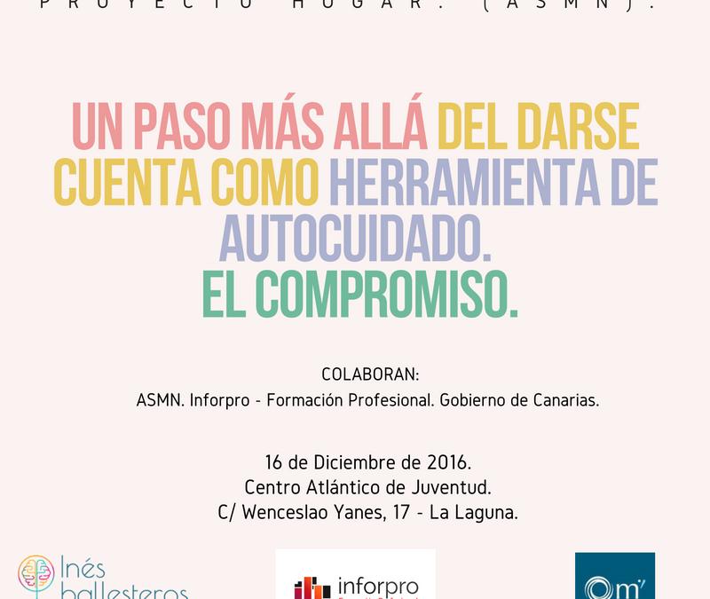 El Compromiso: «Un paso más allá del Darse Cuenta como herramienta de Auto cuidado». Formación Empresas Tenerife.
