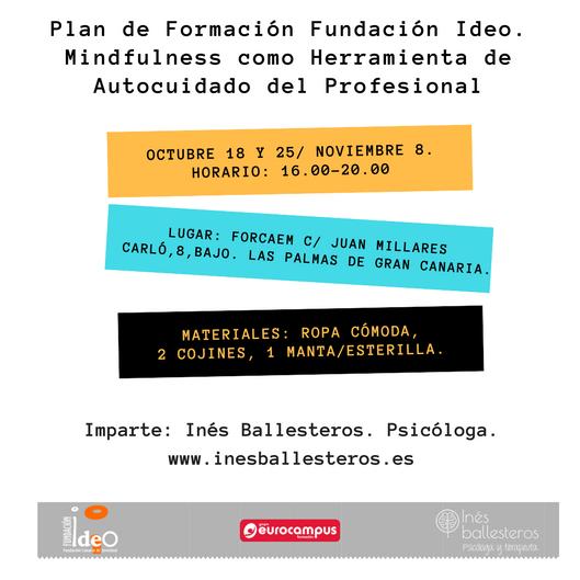 Mindfulness (Atención Plena) Ámbito Laboral : Autocuidado del Profesional. Inés Ballesteros. Psicóloga.